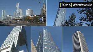 Pięć stołecznych budynków o największej liczbie pięter